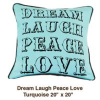 Dream Laugh Peace Love Turquoise